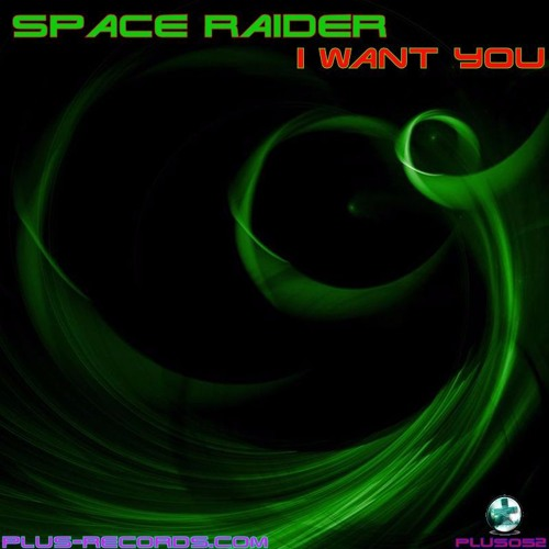 PLUS052 - Space Raider - I Want You
