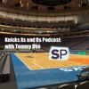 Knicks Xs And Os Podcast Episode 96 : Knicks Talking Deals With Cleveland, Dallas And Bost