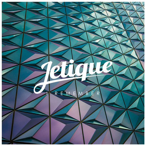 Jetique - I Remember