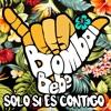Sólo si es contigo - Bombai feat Bebe