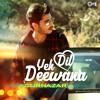 Yeh Dil Deewana (Mr-Snazzy)