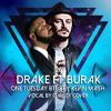 Drake Ft Burak - One Tuesday Bootleg By Kévin Mash &  Chrissy Cover Vocal