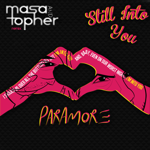 Paramore - Still Into You (Masa & Topher Remix)