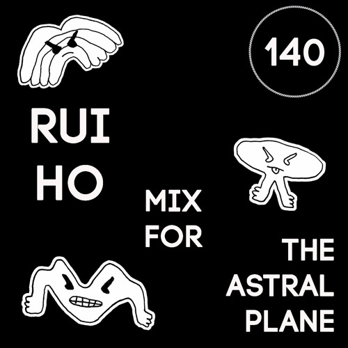 Rui Ho Mix for The Astral Plane