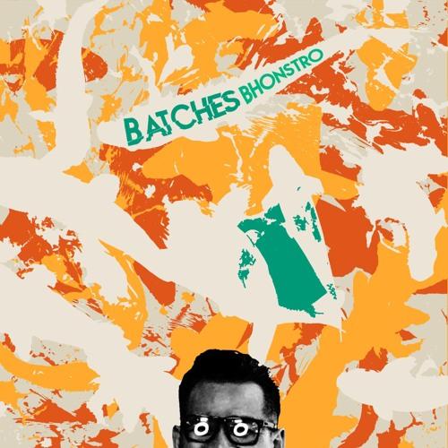 Bhonstro - Batches