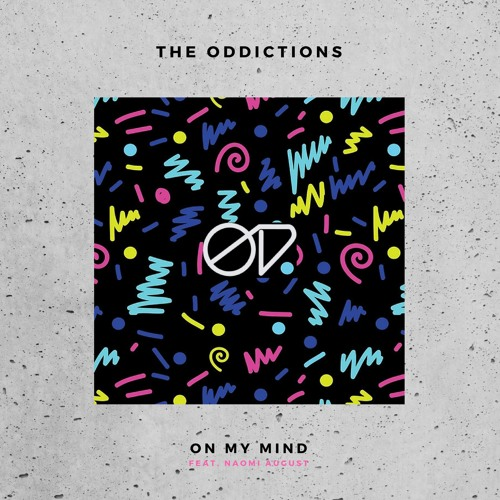 On My Mind - The Oddictions ft Naomi August
