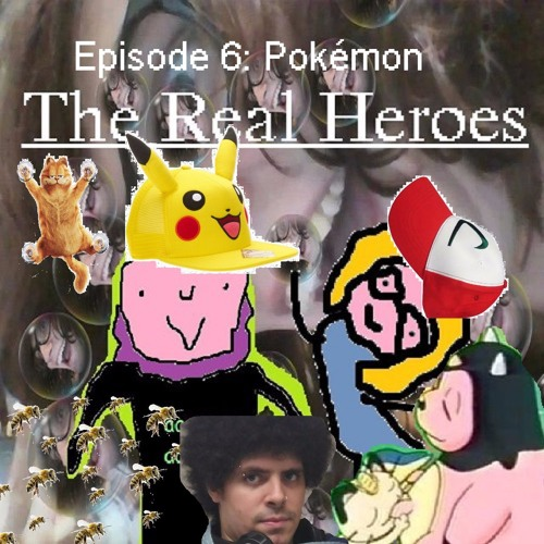 The Real Heroes Episode 6: Pokémon Pt 1- The Garfield Situation Ft. Ken Procellarum