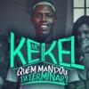 MC Kekel - Quem Mandou Tu Terminar? (Áudio - Oficial)