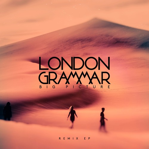 London Grammar - Big Picture (Lindstrom & Prins Thomas Remix)