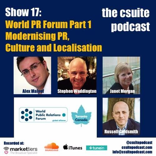 Show 17 - World PR Forum Part 1 - Modernising PR, Culture and Localisation