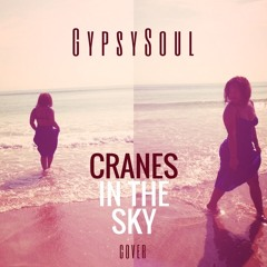 Cranes In The Sky cover by GypsySoul