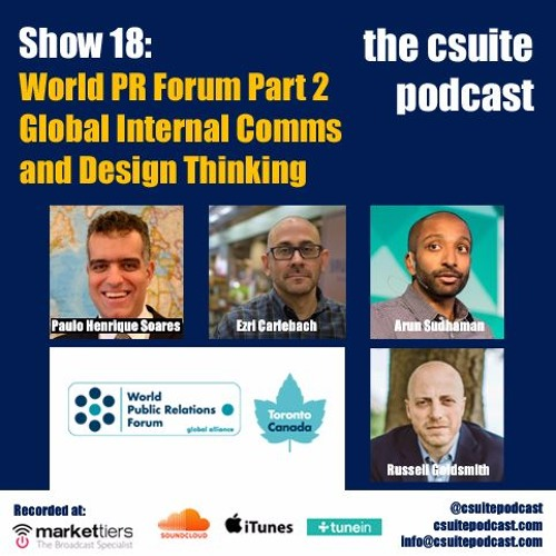 Show 18 - World PR Forum Part 2 - Global Internal Comms and Design Thinking