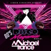 80's Disco Megamix - Michael Trance