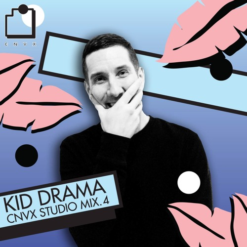"Kid Drama ""CNVX Mix"" February 2017"