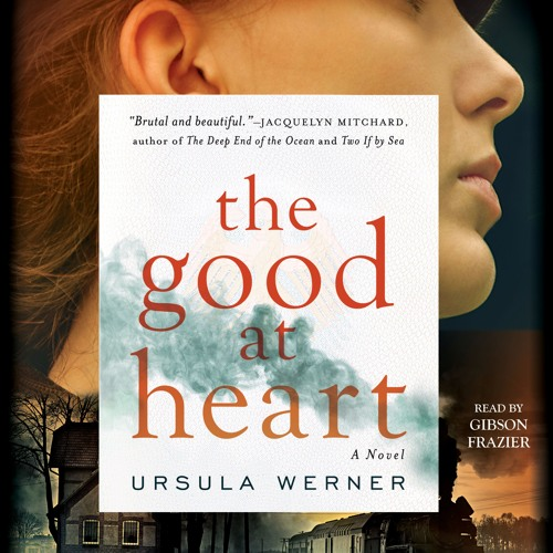 THE GOOD AT HEART Audiobook Excerpt