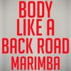 body like a back road marimba remix ringtone