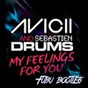 Avicii & Sebastien Drums - My Feelings For You - Fubu Bootleg