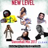 NEW LEVEL 2017 DANCEHALL MIX [CLEAN] - djcriscross.com