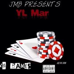 YL Mar - No Games (prod. EPIK DAWN)