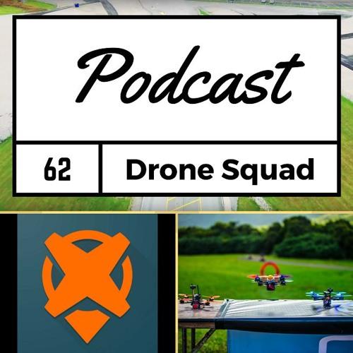 FPV Podcast #62 - Drone Squad - Pete Mauro