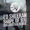 Ed Sheeran - Shape Of You (Ian Anatha Remix)