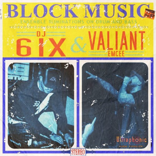 DJ 6IX and VALIANT EMCEE - Block Music: Ensemble Ruminations on Drum-n-Bass