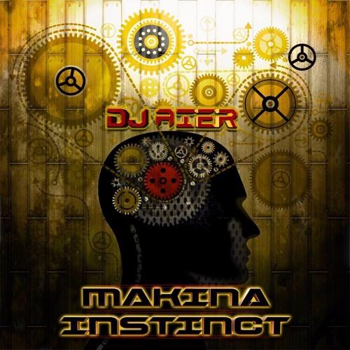 DJ AIER - MAKINA INSTINCT PREVIA