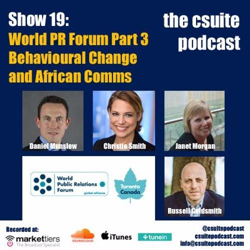 Show 19 - World PR Forum Part 3 - Behavioural Change and African Comms