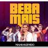 Naiara Azevedo - Beba Mais ( Lançamento 2017 )