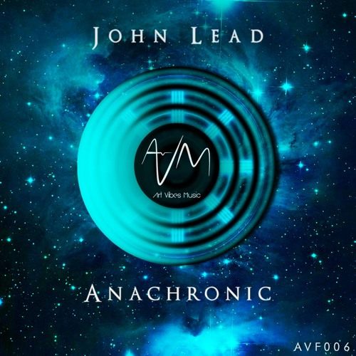 AVF006: John Lead - Anachronic (Original Mix) [Free Download]