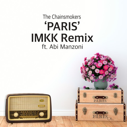 Download The Chainsmokers - Paris (IMKK remix ft. Abi Manzoni)