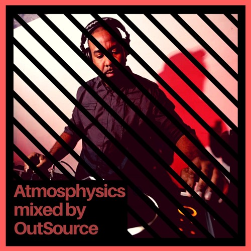Atmosphysics - Mixed by OutSource (DNB Mix)[FREE DOWNLOAD]