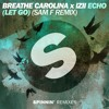 Breathe Carolina x IZII - ECHO (LET GO) (SAM F Remix) [OUT NOW]