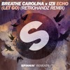 Breathe Carolina x IZII - ECHO (LET GO) (Retrohandz Remix) [OUT NOW]