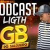 = = PODCAST 001  DJ GB DO SALGUEIRO LIGHT = = SÓ AS BRABA = =