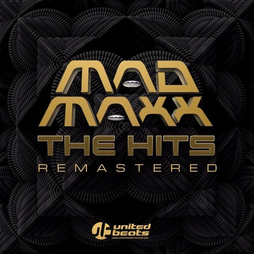 Mad Maxx - The Hits Remastered - OUT NOW on United Beats Records