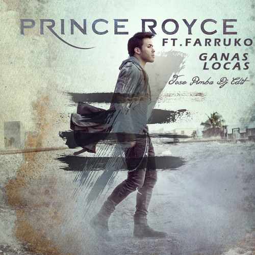 Prince Royce Ft. Farruko - Ganas Locas (Jose Pimba Dj Edit)