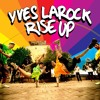 Yves LaRock - Rise Up REMIX