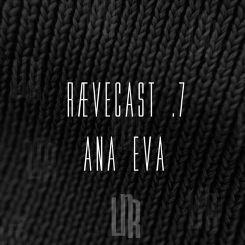 RÆVECAST .7 - Ana Eva