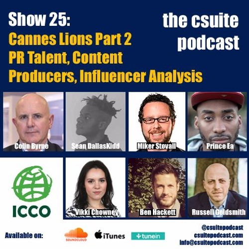 Show 25 - Cannes Lions Part 2 - PR Talent, Content Producers, Influencer Analysis