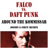 Falco vs. Daft Punk - Around The Kommissar (Joshua Grey Remix)