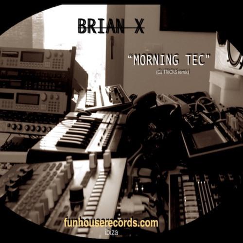 """Morning TeC"" By BRIAN X (DJ TRICKS remix)PREVIEW"