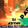 DJ ADYNO - Muzica Noua Romaneasca Februarie  2017  Best Romanian Dance Music Mix February2017