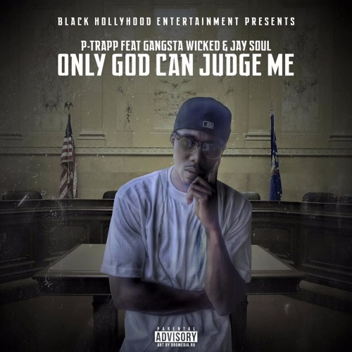 15 P - Trapp Only God Can Judge Me  Ft. Gangsta Wicked & JaySoul LANDR High