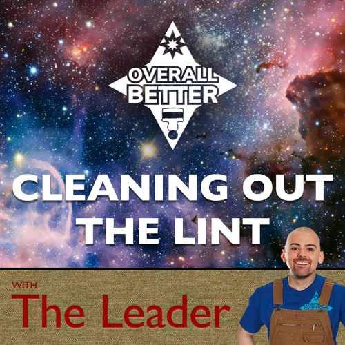 Cleaning Out The Lint with The Leader