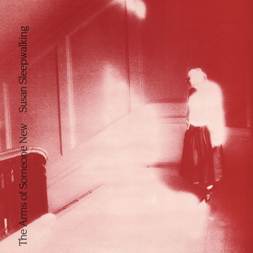 The Arms Of Someone New – Susan Sleepwalking PRVIEW CLIPS