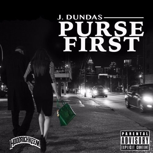 "J. Dundas ""Purse First"" Hosted by Hoodrich Keem"