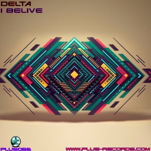 PLUS056 -Delta - I Believe