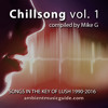 Chillsong vol. 1: Songs in the key of lush 1990-2016 compiled by Mike G