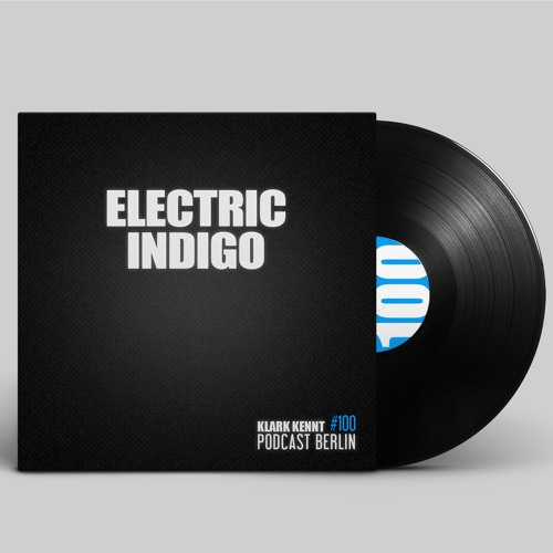Electric Indigo - K K Podcast Berlin #100